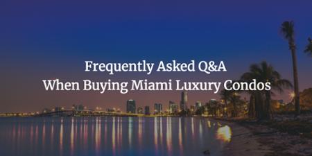 Vragen & antwoorden bij het kopen van Miami Luxury Condos